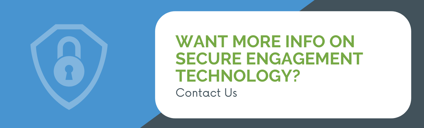 Want info on secure engagement technology?